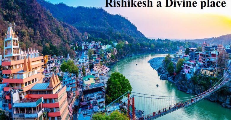 Rishikesh a Divine place