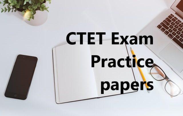 CTET Exam Practice papers
