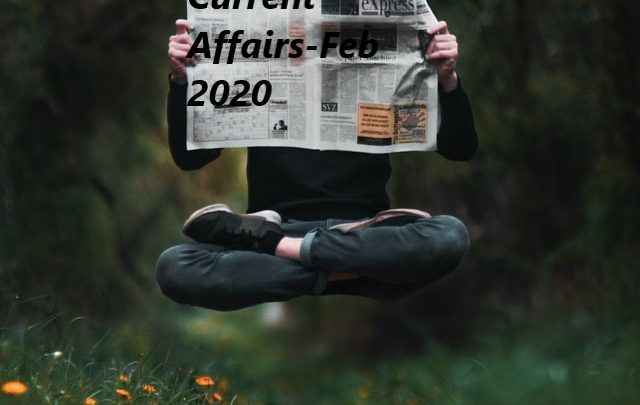 Current Affairs-Feb 2020