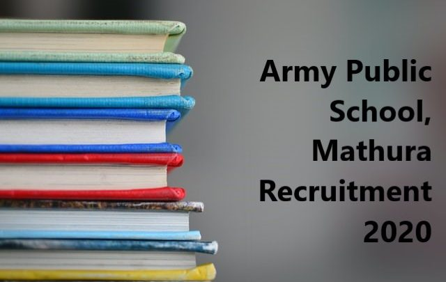 Army Public School, Mathura Recruitment 2020